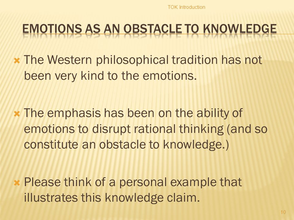  The Western philosophical tradition has not been very kind to the emotions.