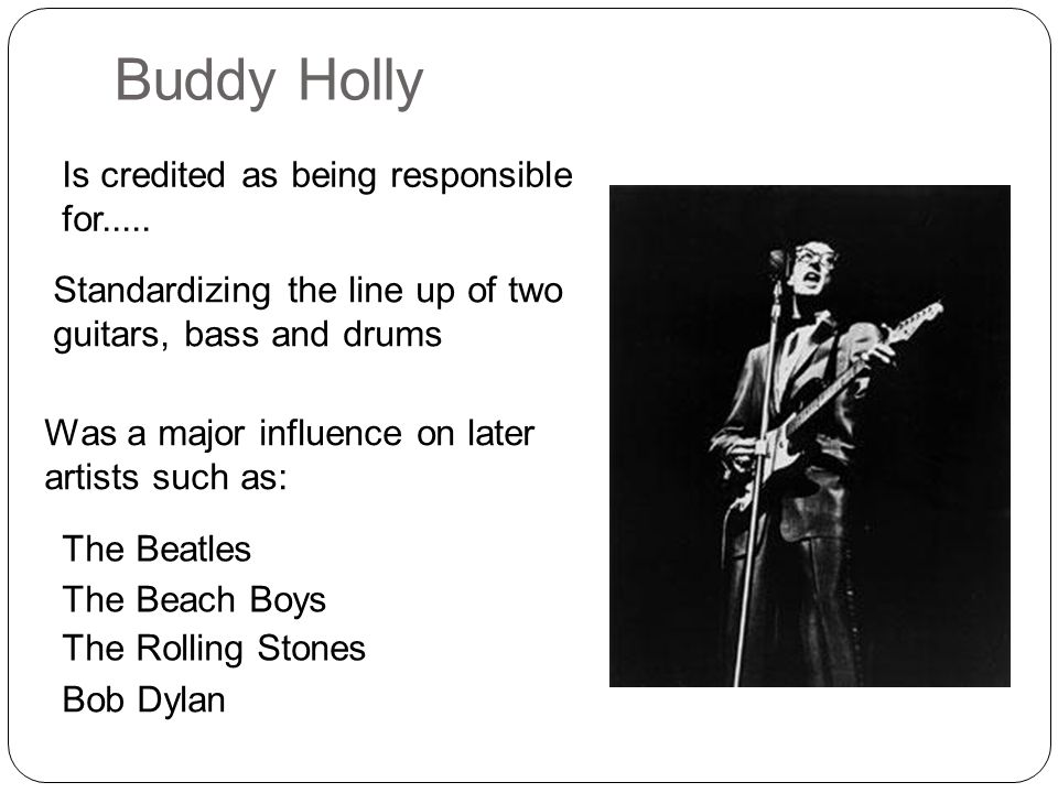 Buddy Holly Is credited as being responsible for.....