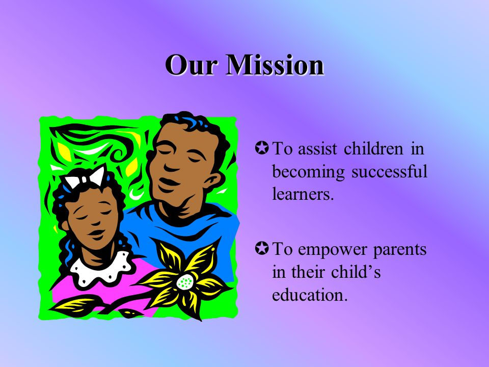 Statement of Needs  We need to have parents involved.