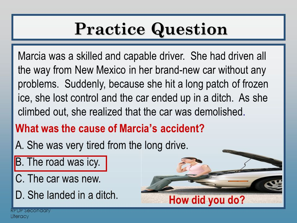 RPDP Secondary Literacy Practice Question Practice Question What was the cause of Marcia's accident.