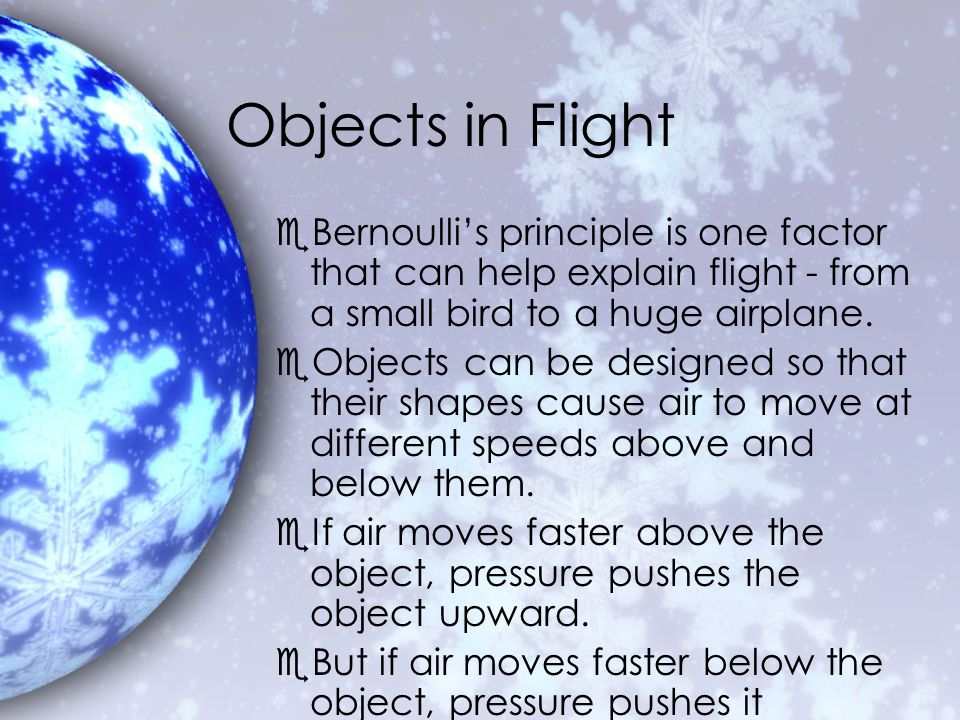 Bernoulli's Principle at Home eBernoulli's principle can help you understand many common occurrences.