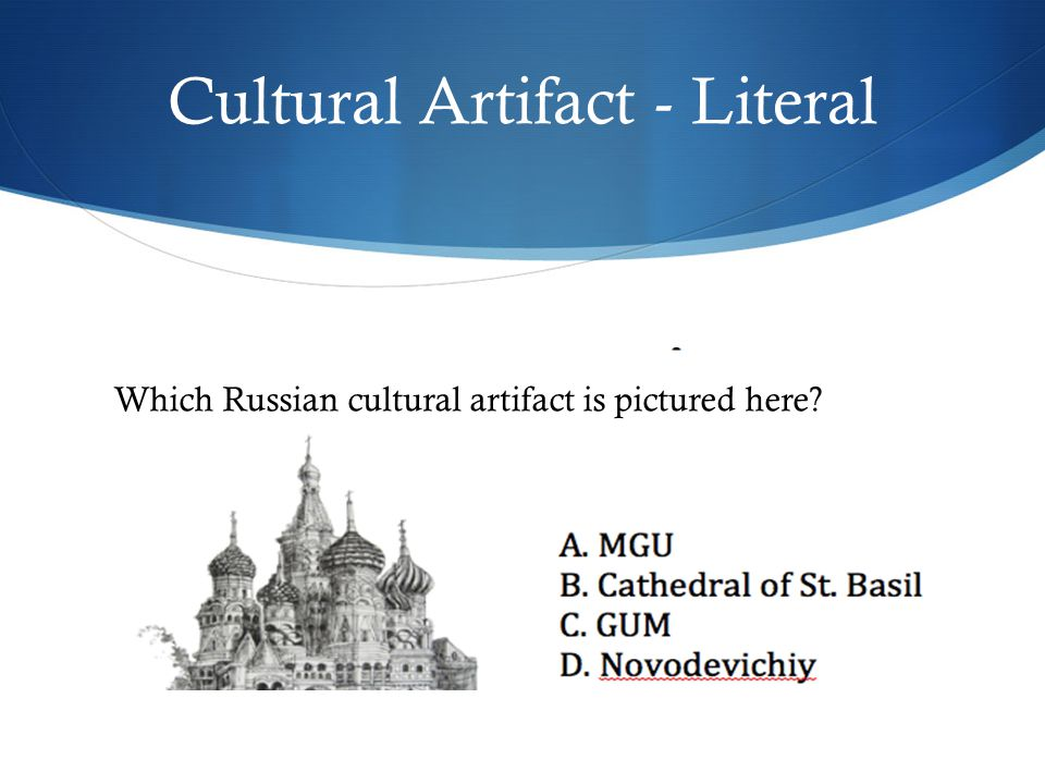 Cultural Artifact - Literal Which Russian cultural artifact is pictured here?