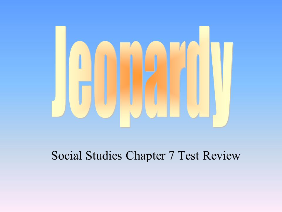 Social Studies Chapter 7 Test Review