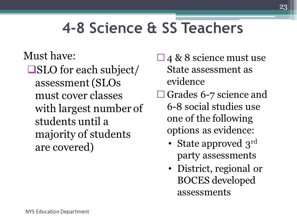 4-8 Science & SS Teachers Must have:  SLO for each subject/ assessment (SLOs must cover classes with largest number of students until a majority of s