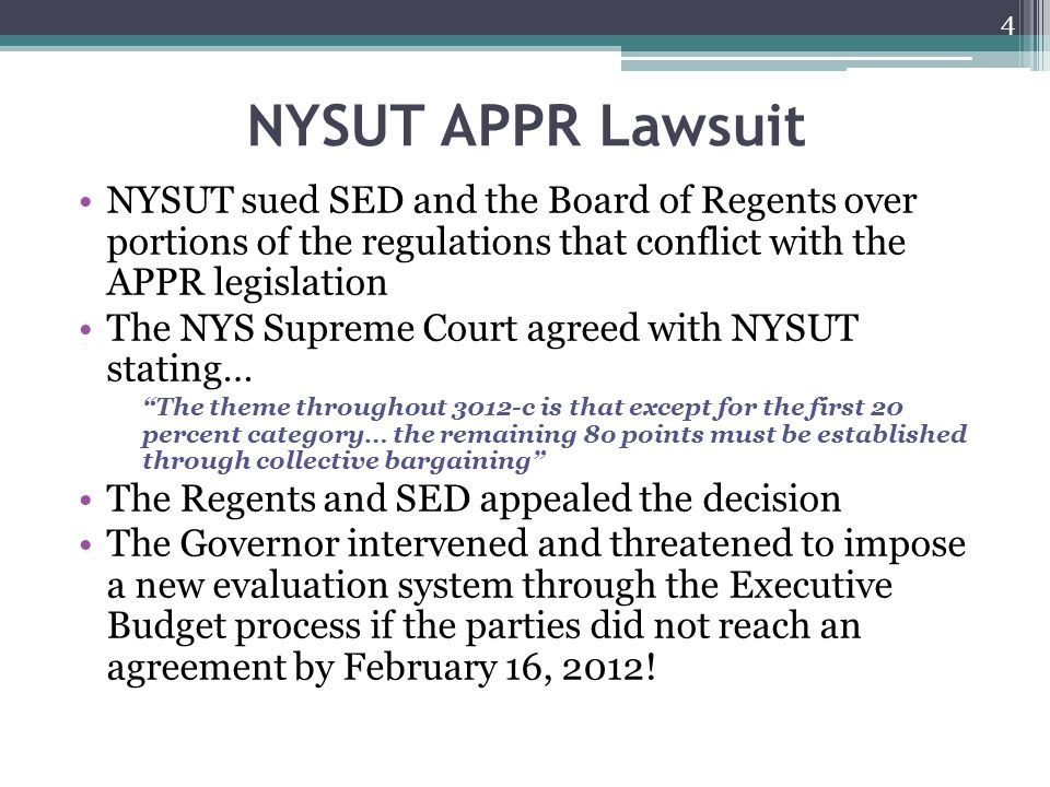 NYSUT APPR Lawsuit NYSUT sued SED and the Board of Regents over portions of the regulations that conflict with the APPR legislation The NYS Supreme Co