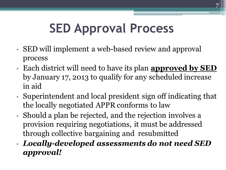 SED Approval Process SED will implement a web-based review and approval process Each district will need to have its plan approved by SED by January 17