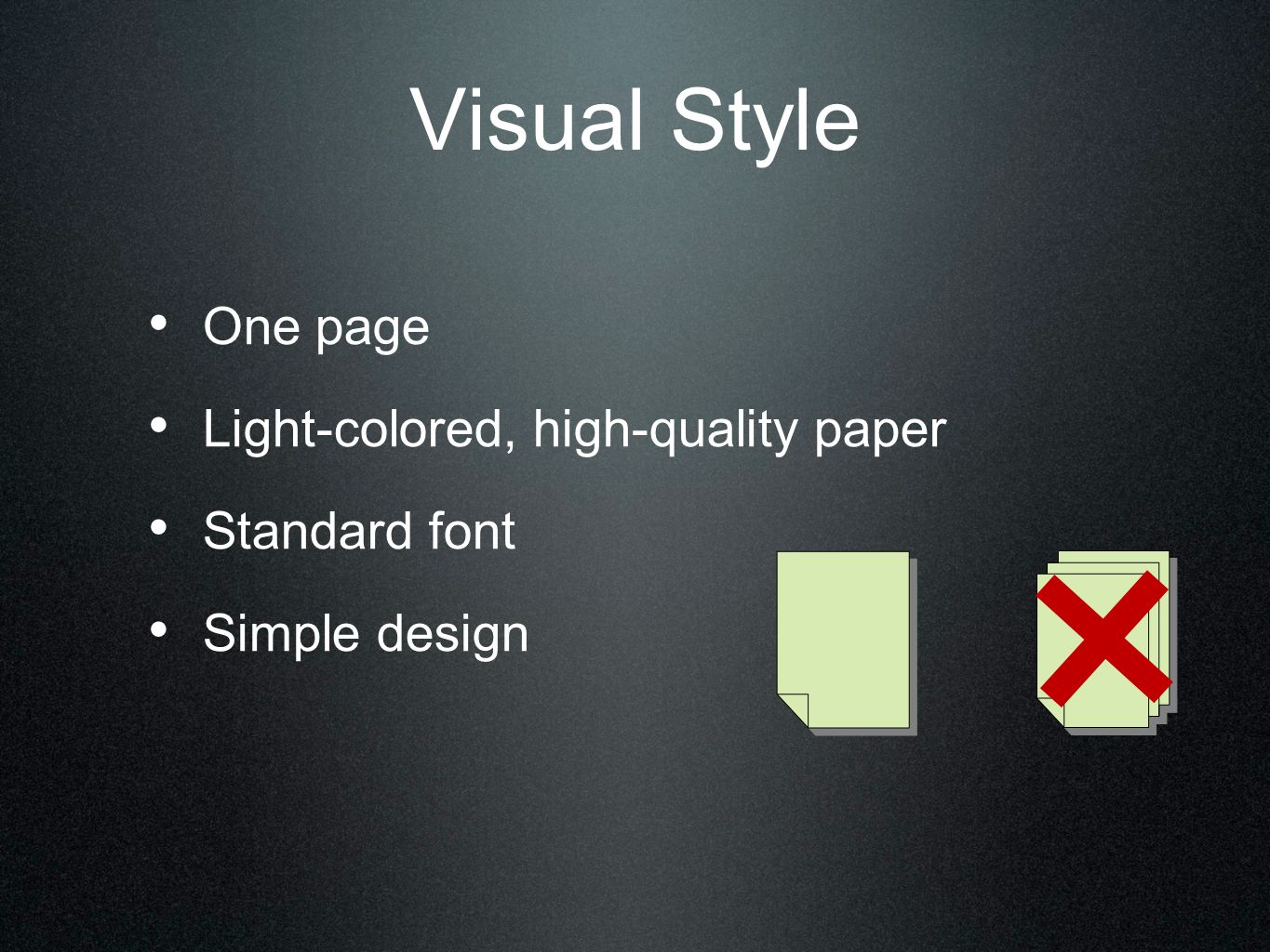 Visual Style One page Light-colored, high-quality paper Standard font Simple design
