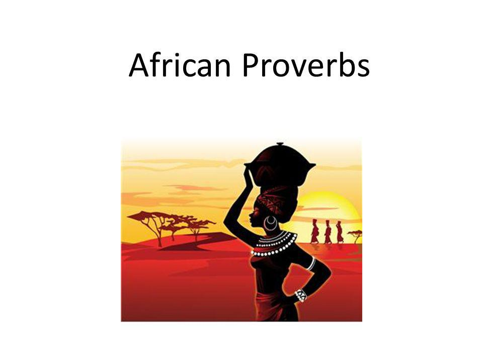African Proverbs Prverbs