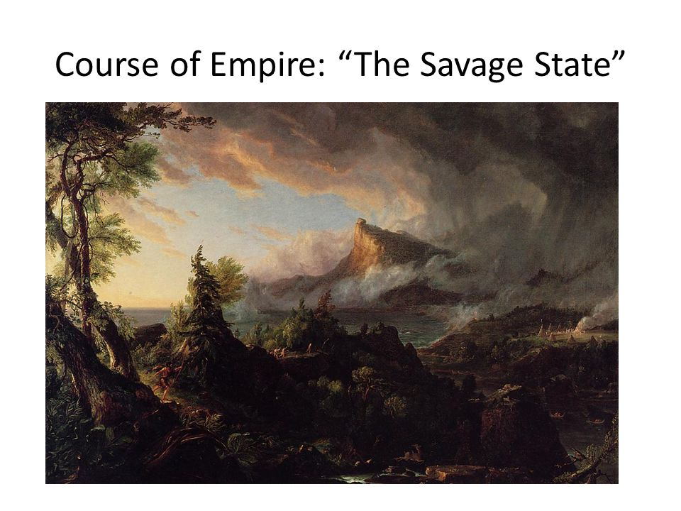 """Course of Empire: """"The Savage State"""""""