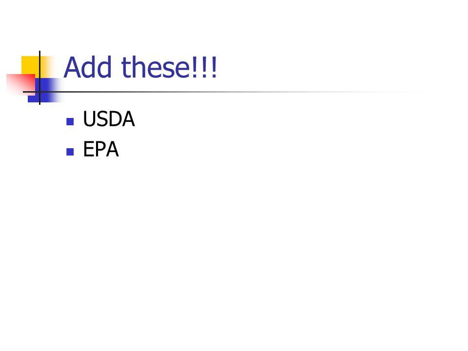 Add these!!! USDA EPA