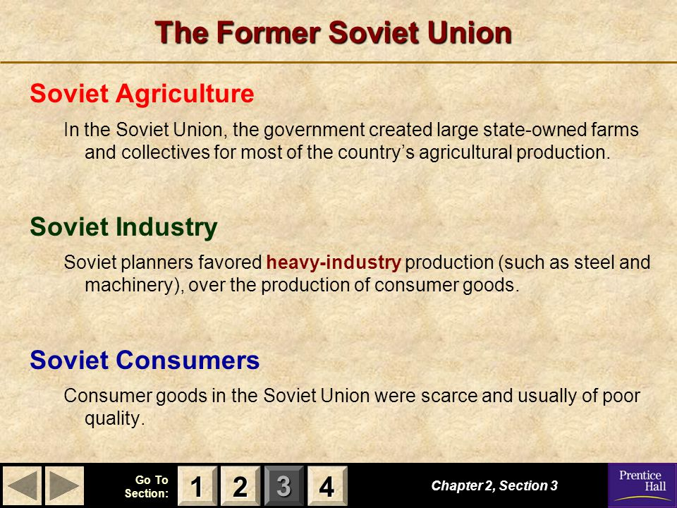 123 Go To Section: 4 The Former Soviet Union Soviet Agriculture In the Soviet Union, the government created large state-owned farms and collectives fo