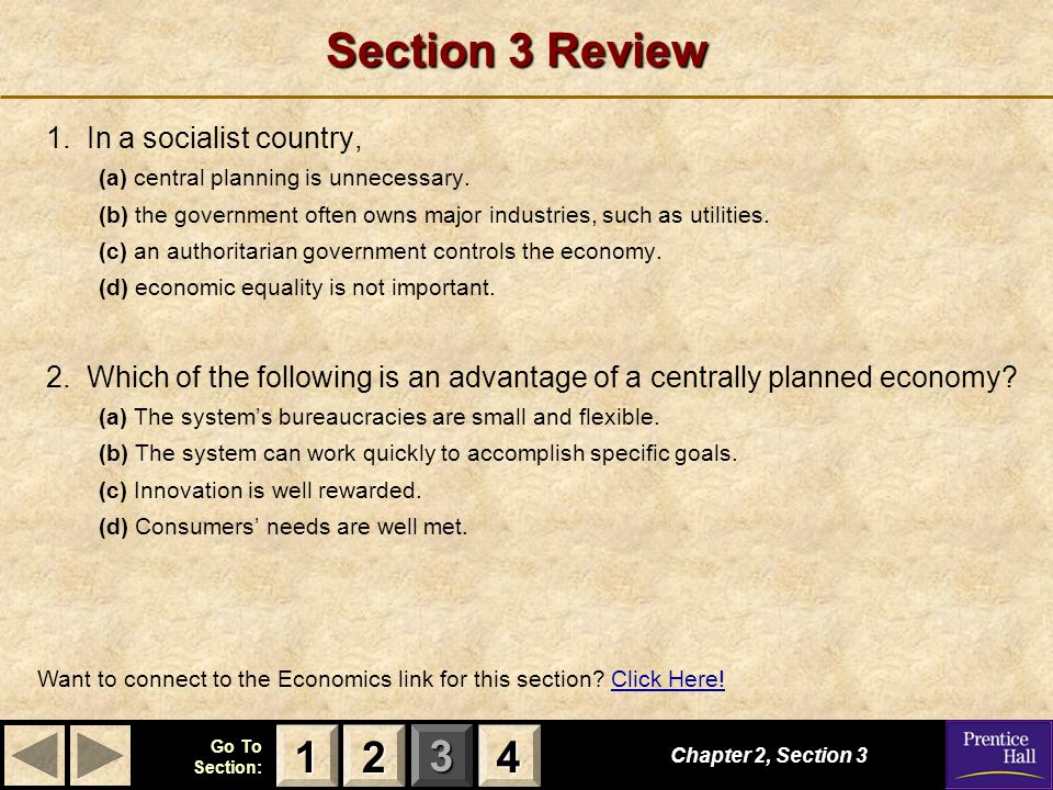 123 Go To Section: 4 Section 3 Review 1. In a socialist country, (a) central planning is unnecessary. (b) the government often owns major industries,