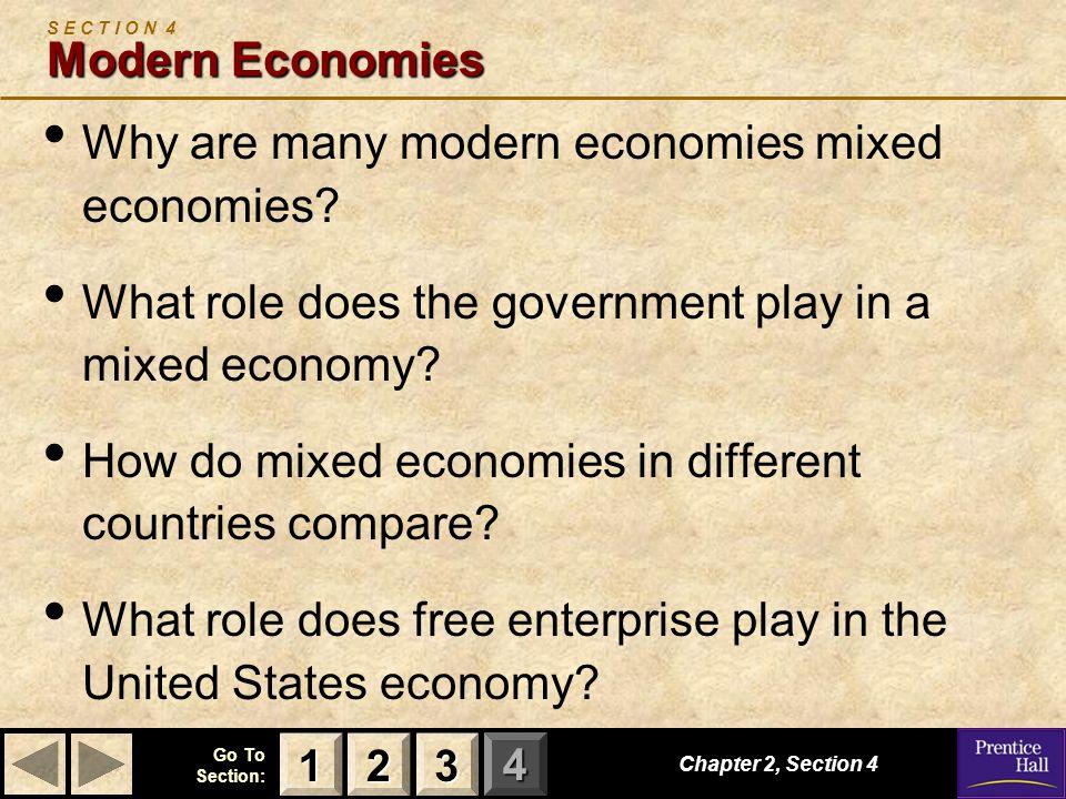 123 Go To Section: 4 Modern Economies S E C T I O N 4 Modern Economies Why are many modern economies mixed economies.