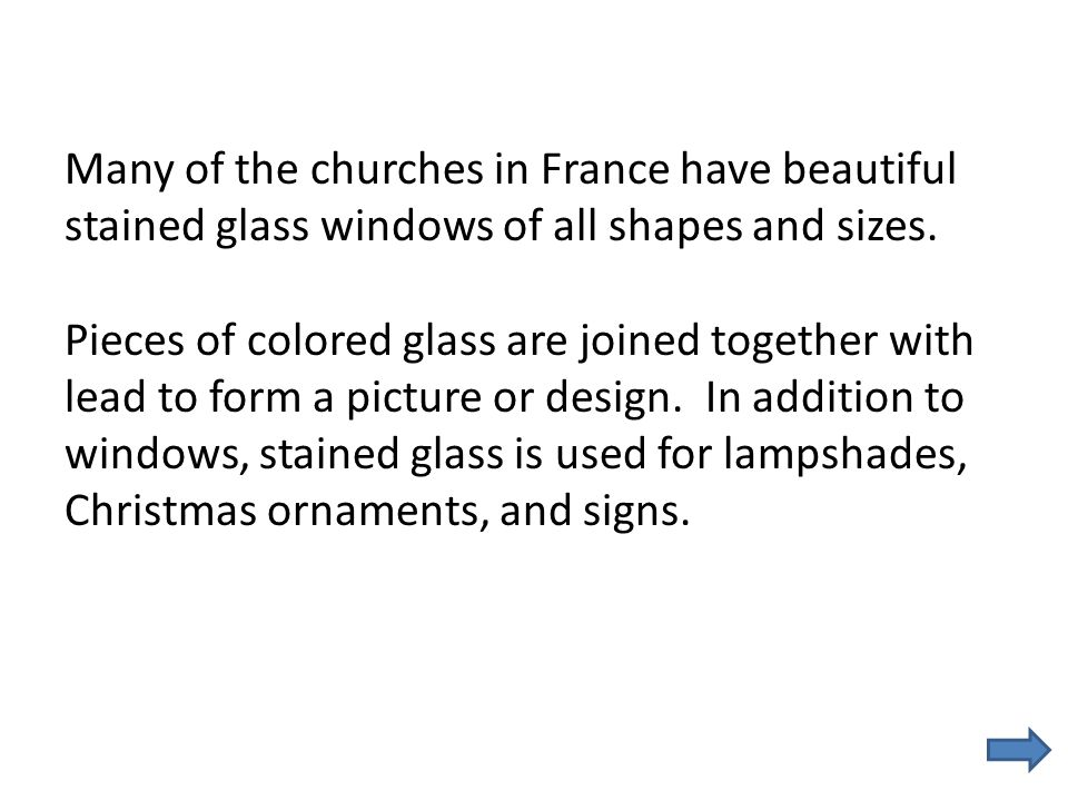 Many of the churches in France have beautiful stained glass windows of all shapes and sizes.