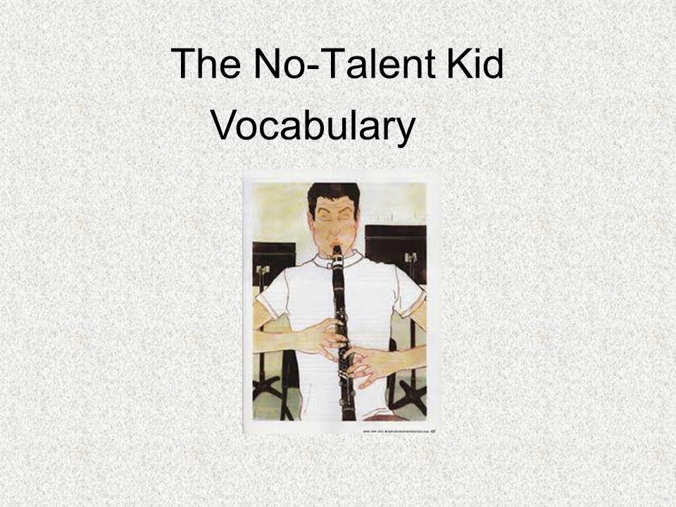The No-Talent Kid Vocabulary
