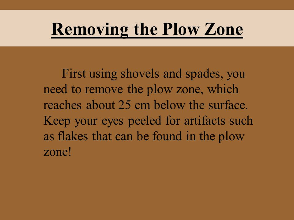 First using shovels and spades, you need to remove the plow zone, which reaches about 25 cm below the surface.