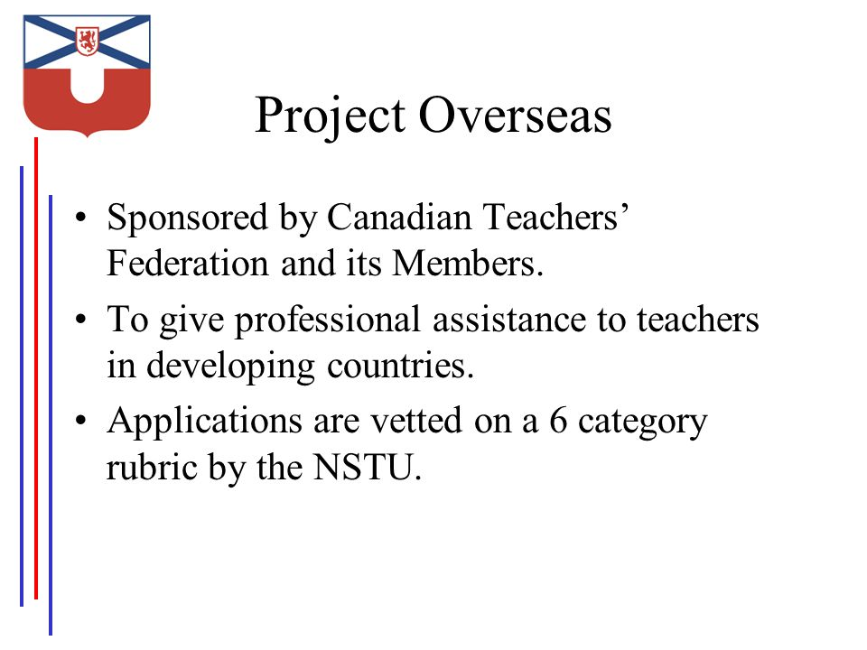 Project Overseas Sponsored by Canadian Teachers' Federation and its Members.