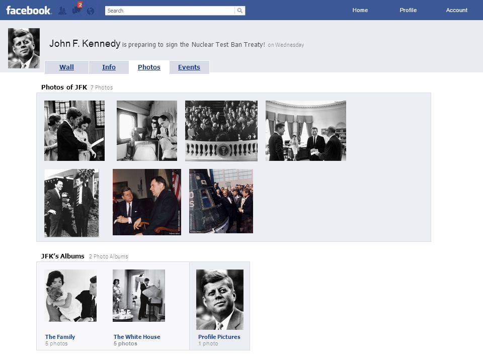 photos WallInfoPhotosEvents Photos of JFK 7 Photos JFK's Albums 2 Photo Albums The Family 5 photos The White House 5 photos Profile Pictures 1 photo John F.