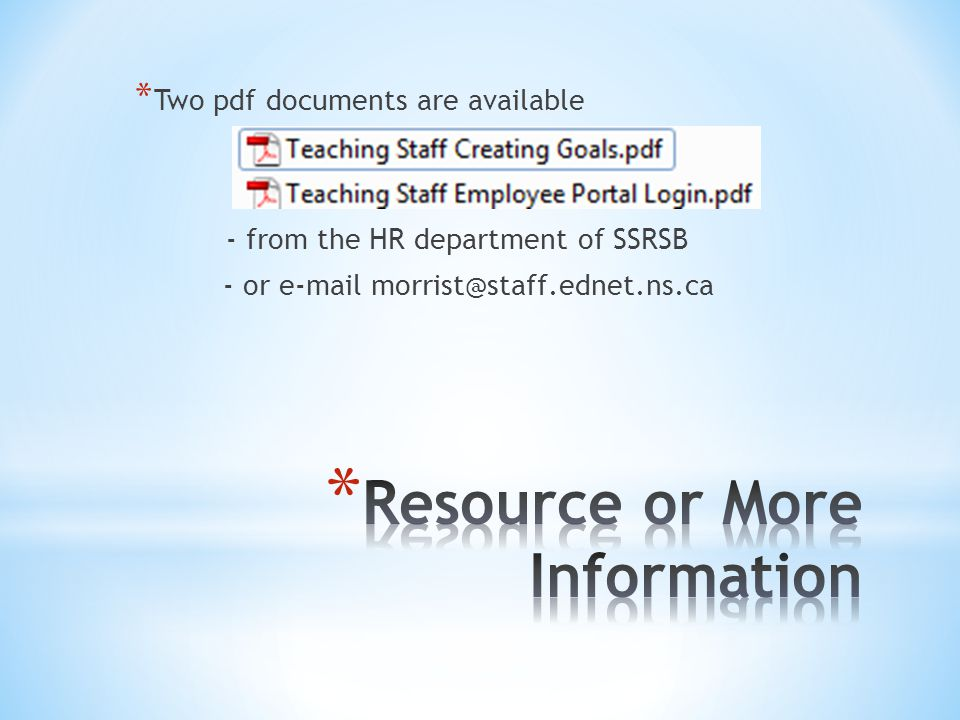 * Two pdf documents are available - from the HR department of SSRSB - or e-mail morrist@staff.ednet.ns.ca