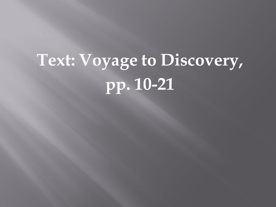 Text: Voyage to Discovery, pp. 10-21