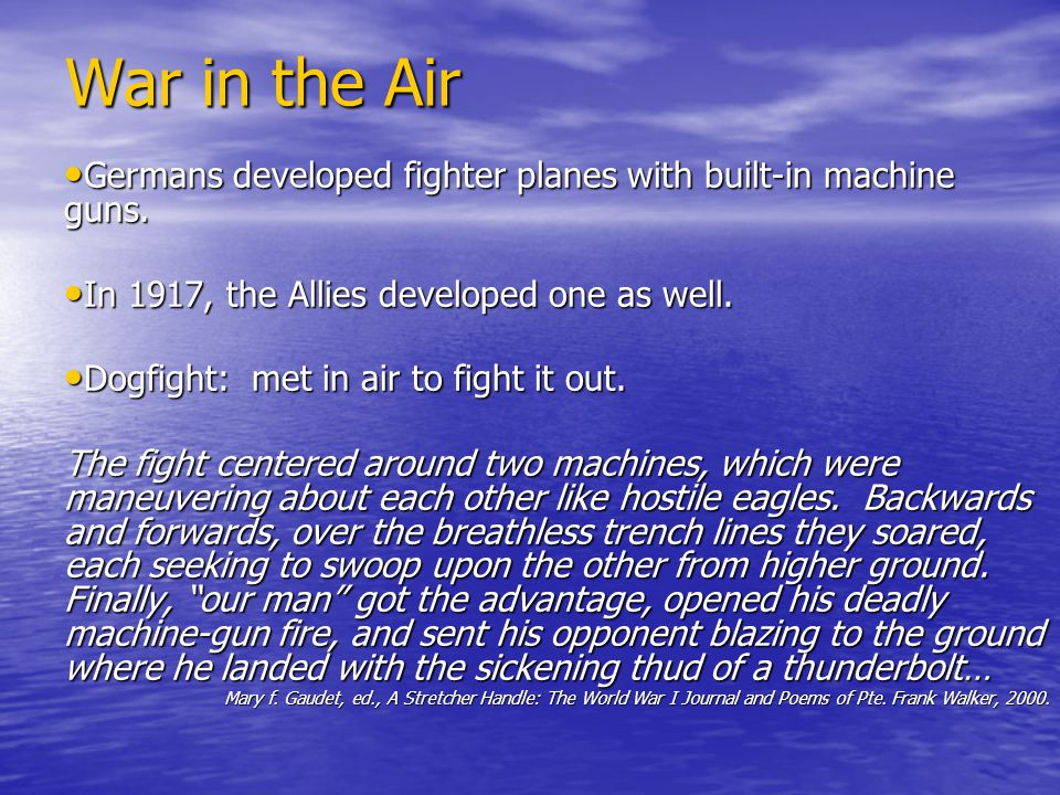 War in the Air Germans developed fighter planes with built-in machine guns.