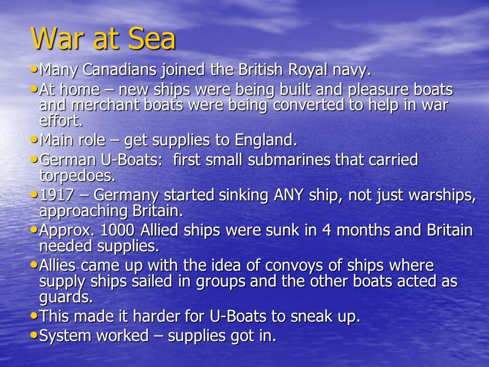 War at Sea Many Canadians joined the British Royal navy.