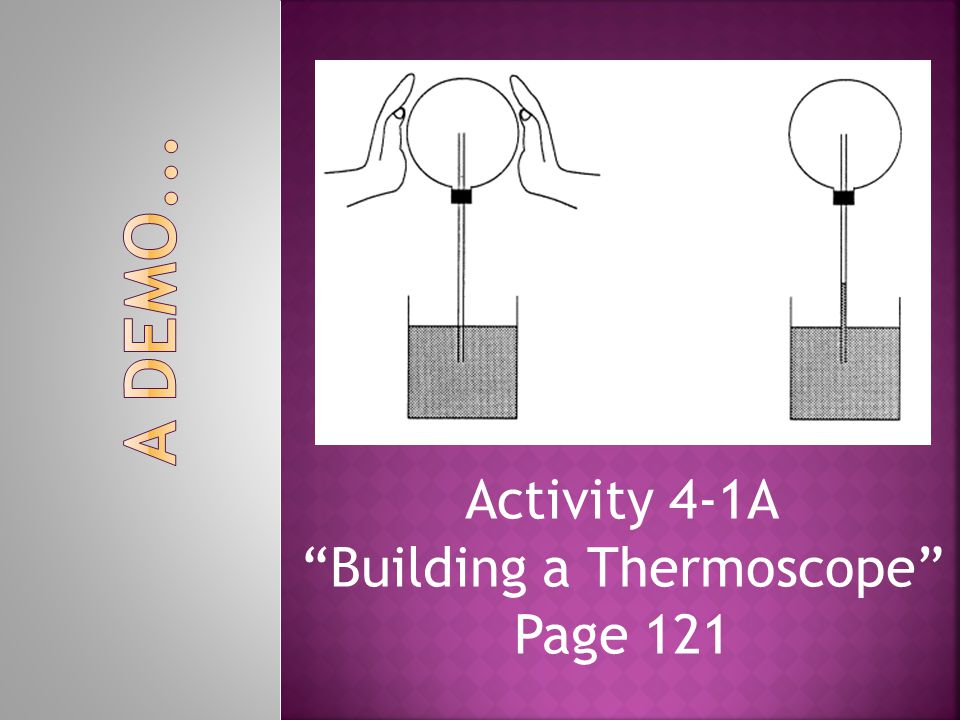 "Activity 4-1A ""Building a Thermoscope"" Page 121"