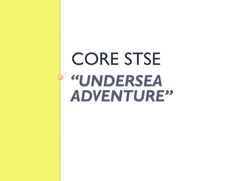 """UNDERSEA ADVENTURE"" CORE STSE"