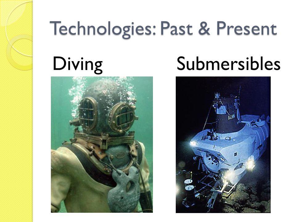 Technologies: Past & Present DivingSubmersibles