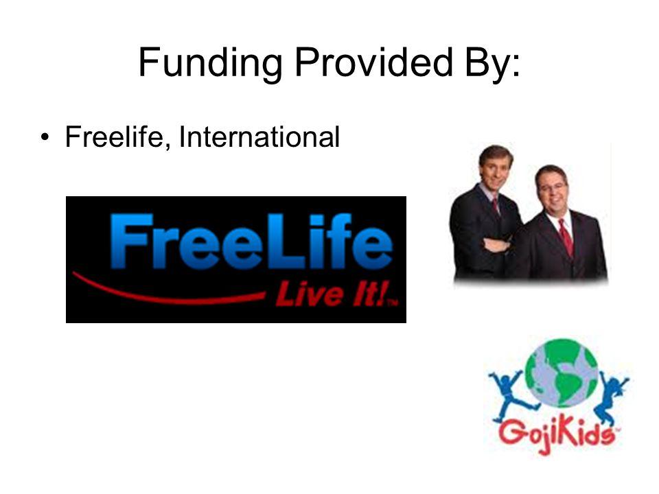 Funding Provided By: Freelife, International