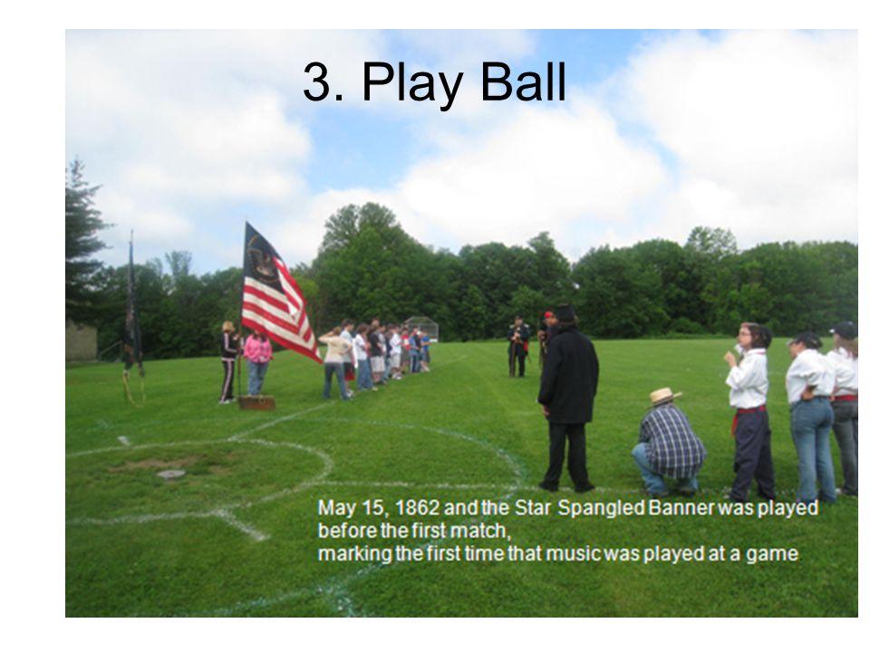 3. Play Ball