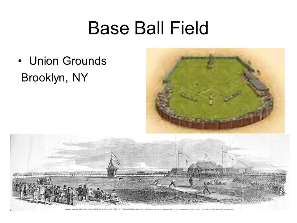 Base Ball Field Union Grounds Brooklyn, NY