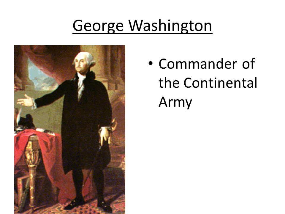 George Washington Commander of the Continental Army