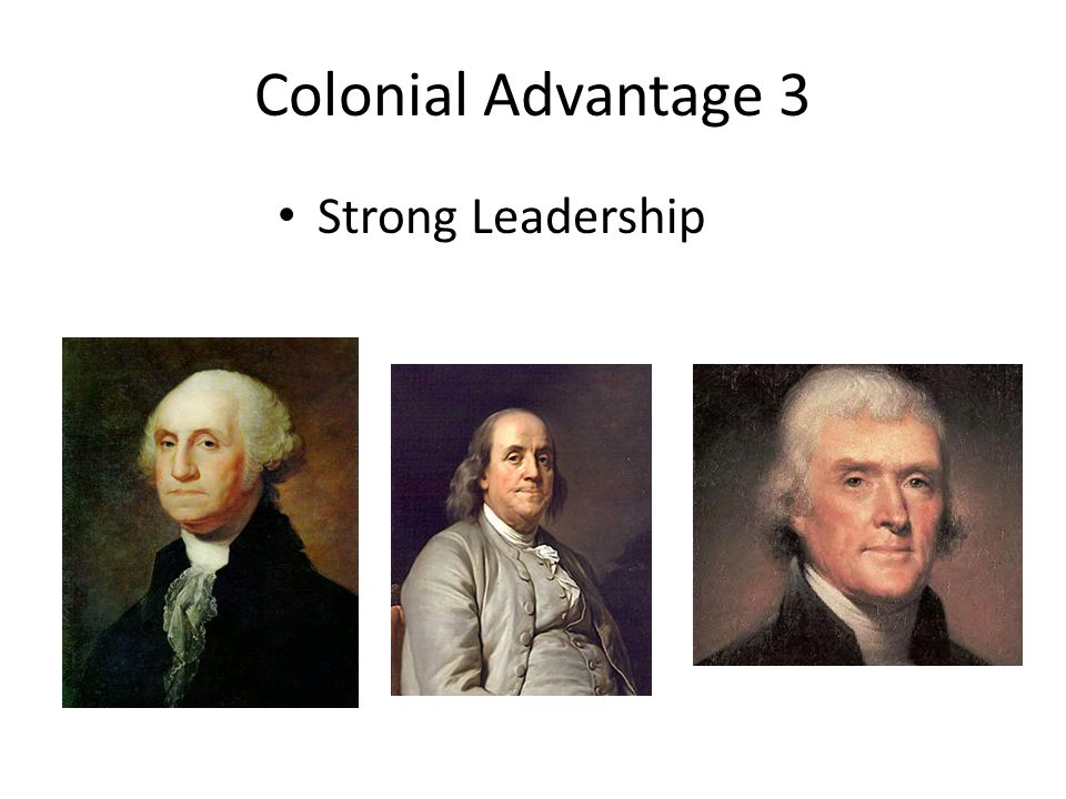 Colonial Advantage 3 Strong Leadership