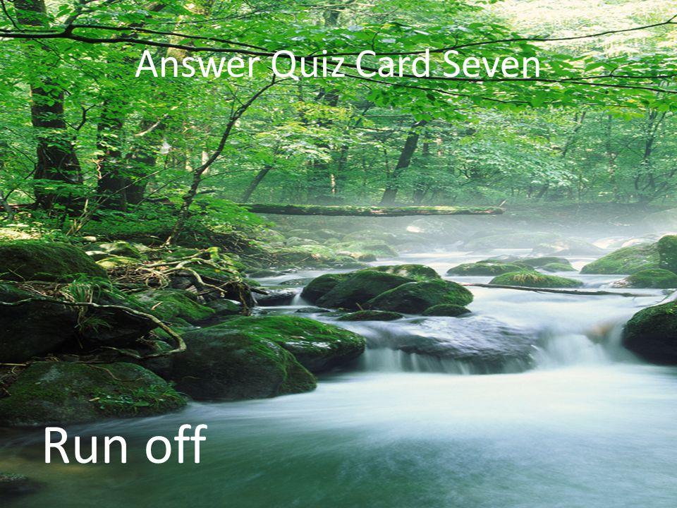 Run off Answer Quiz Card Seven