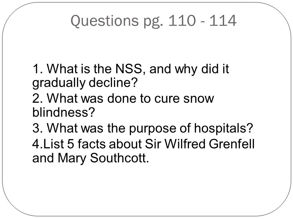 Questions pg. 110 - 114 1. What is the NSS, and why did it gradually decline.