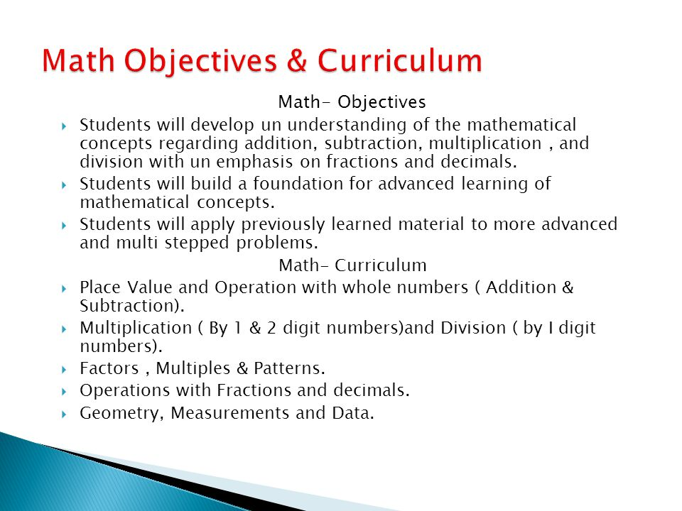 Math- Objectives  Students will develop un understanding of the mathematical concepts regarding addition, subtraction, multiplication, and division w