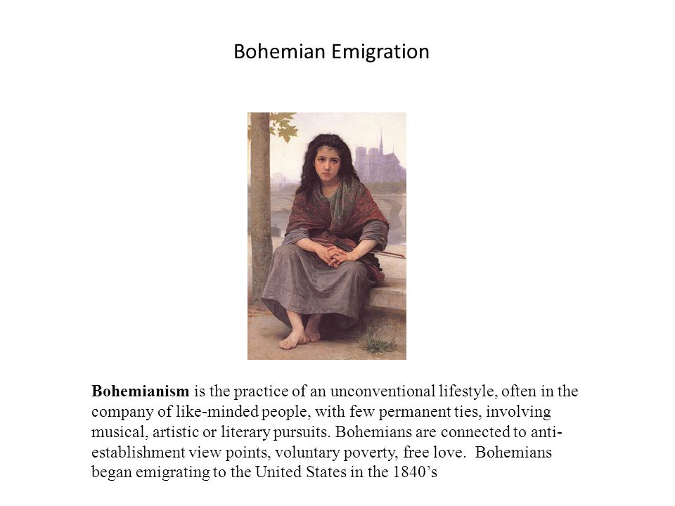 Bohemianism is the practice of an unconventional lifestyle, often in the company of like-minded people, with few permanent ties, involving musical, ar