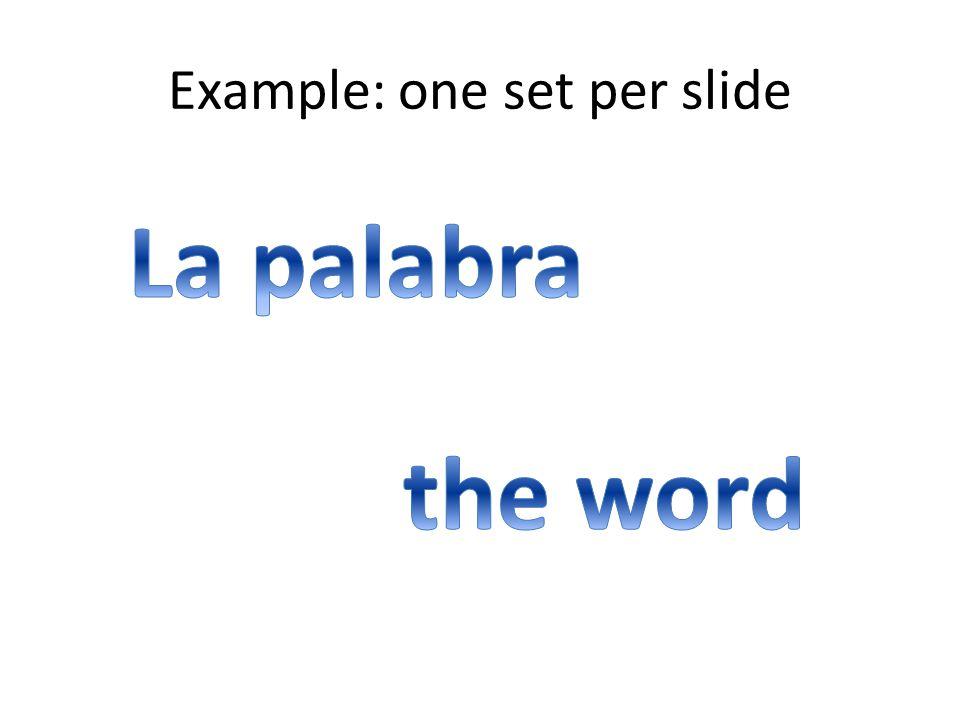 Example: one set per slide