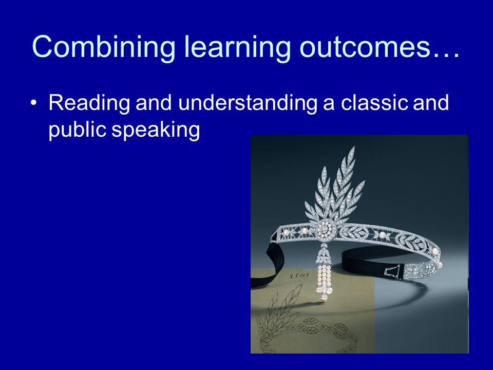 Combining learning outcomes… Reading and understanding a classic and public speaking