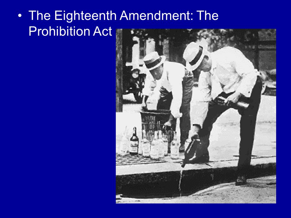 The Eighteenth Amendment: The Prohibition Act