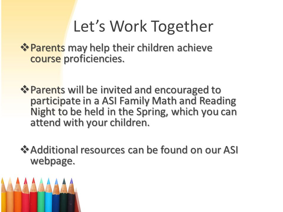 Let's Work Together  Parents may help their children achieve course proficiencies.
