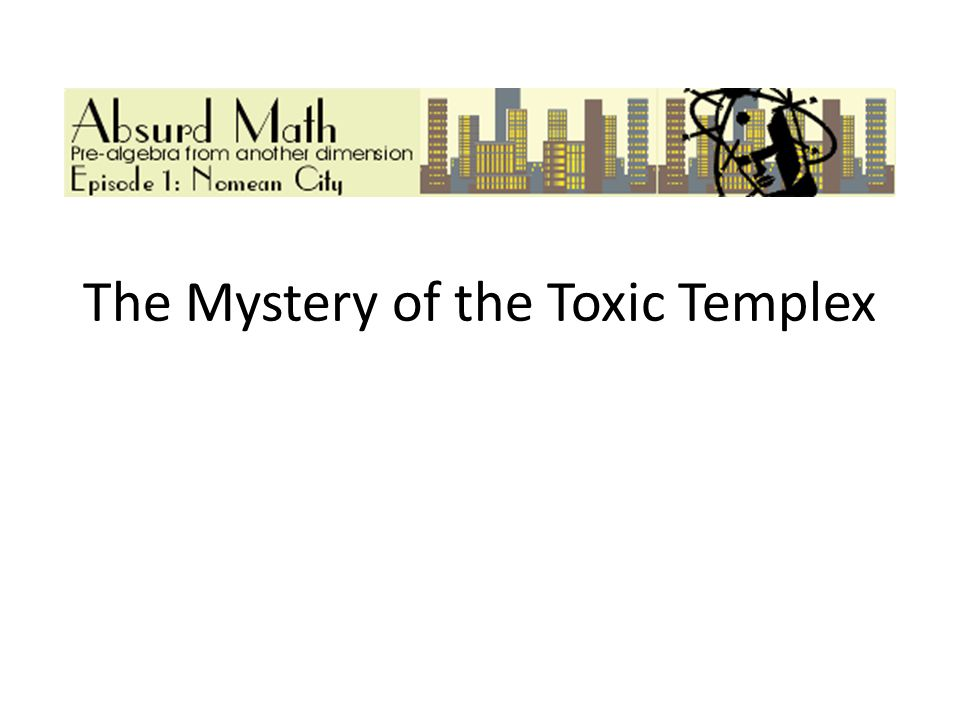 The Mystery of the Toxic Templex