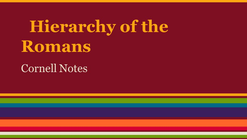 Hierarchy of the Romans Cornell Notes