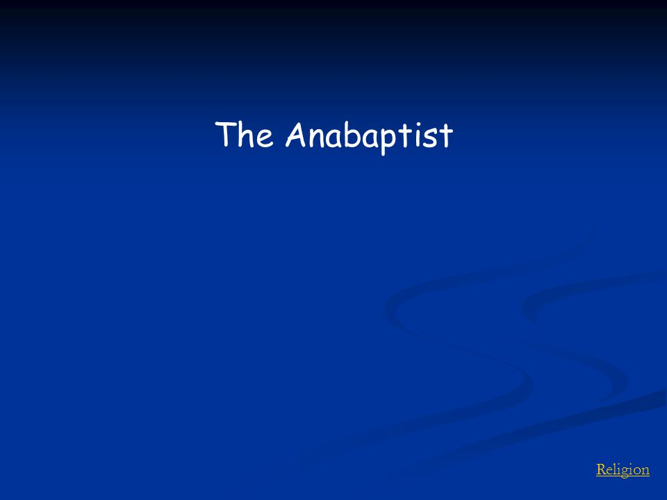 Religion The Anabaptist