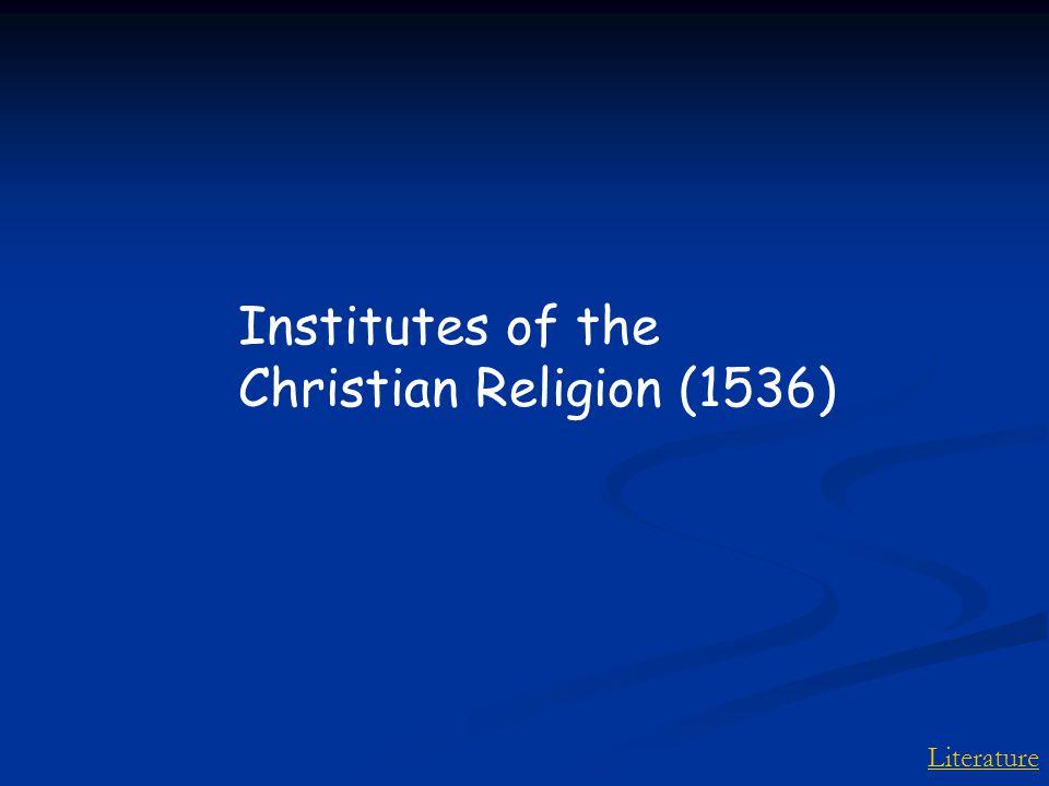 Literature Institutes of the Christian Religion (1536)