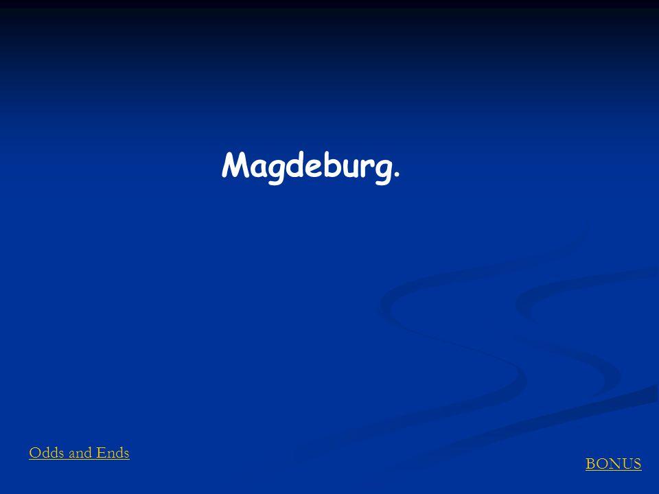 BONUS Odds and Ends Magdeburg.