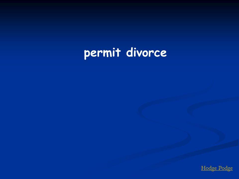 Hodge Podge permit divorce