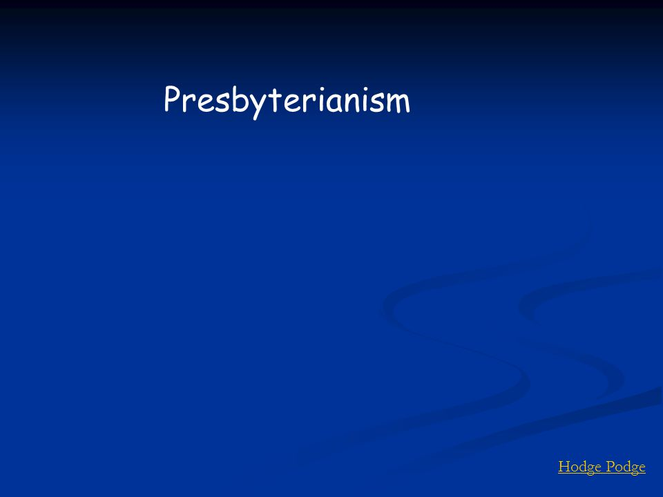 Hodge Podge Presbyterianism