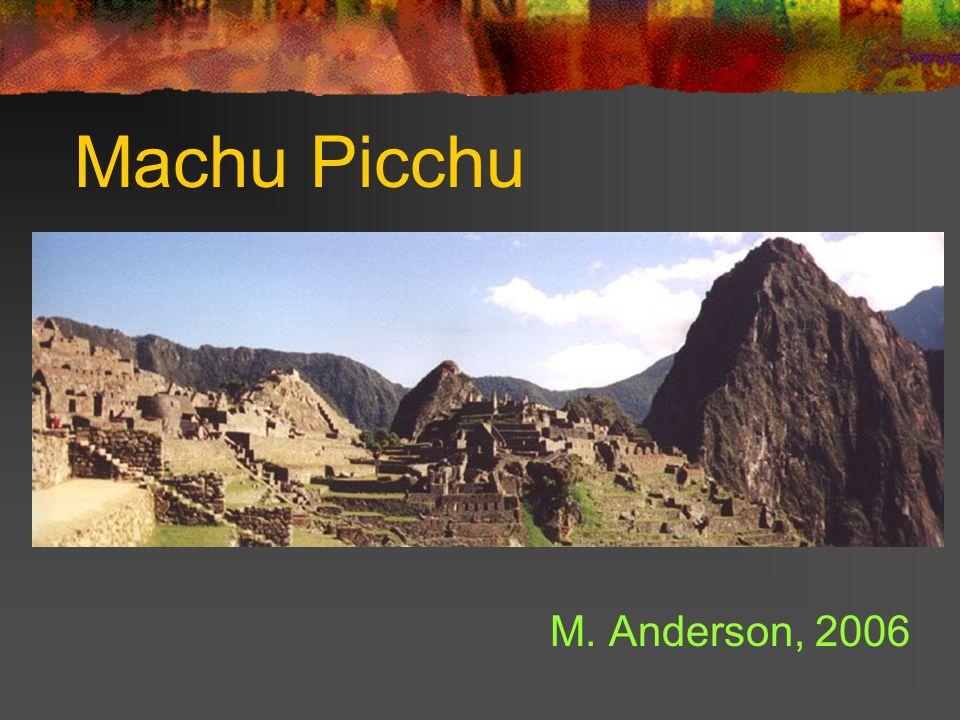Machu Picchu M. Anderson, 2006